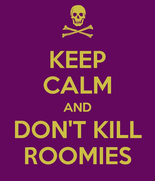 keep-calm-and-don-t-kill-roomies